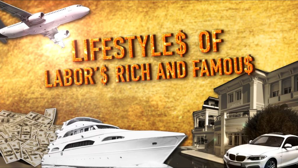 Lifestyles of Labor's Rich & Famous